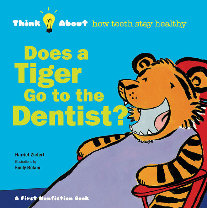 Does the tiger go to the Dentist? Books to read to your child about going to the dentist.