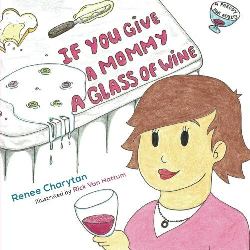 Funny children's books for adults: If you give a mommy a glass of wine