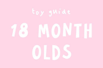 Toys for 18 month olds | Mum's Grapevine