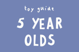 Best gifts and toys for 5 year olds based on developmental milestones