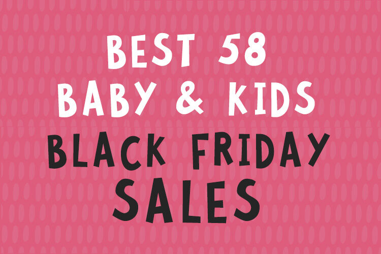Best 58 Black Friday Sales For Baby Kids Gear